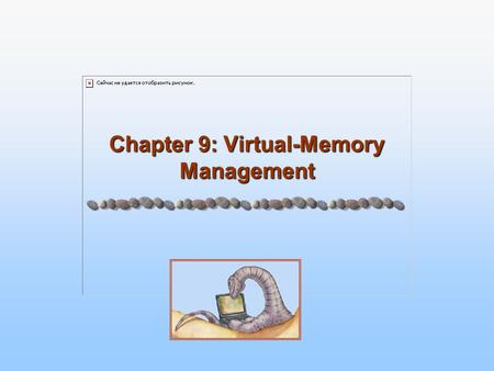 Chapter 9: Virtual-Memory Management. 9.2 Silberschatz, Galvin and Gagne ©2005 Operating System Concepts Chapter 9: Virtual Memory Background Demand Paging.