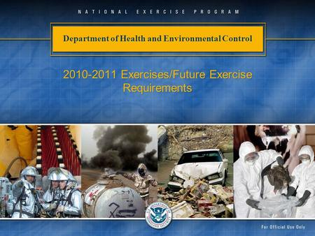 Department of Health and Environmental Control 2010-2011 Exercises/Future Exercise Requirements.