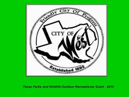 Texas Parks and Wildlife Outdoor Recreational Grant - 2010.