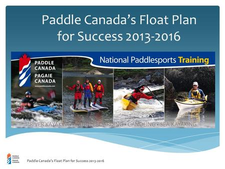 Paddle Canada's Float Plan for Success 2013-2016.