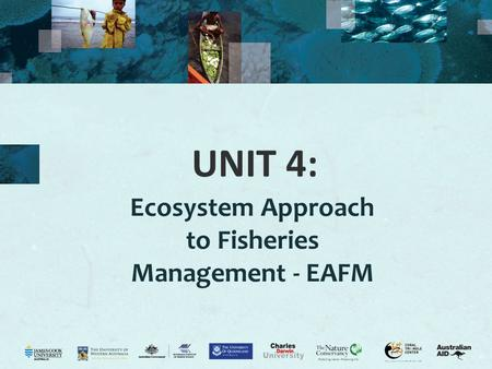 UNIT 4: Ecosystem Approach to Fisheries Management - EAFM.