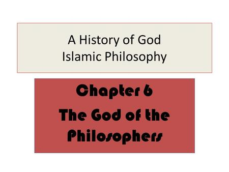 A History of God Islamic Philosophy Chapter 6 The God of the Philosophers.