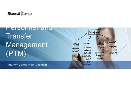 Personnel and Transfer Management (PTM). FOR PERSONNEL BEING TRANSFERRED Lack of automation in the transfer process leads to inefficiency Stress on the.