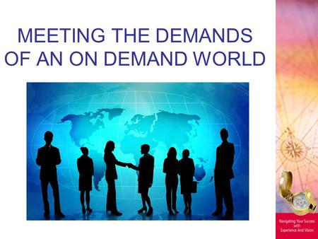 MEETING THE DEMANDS OF AN ON DEMAND WORLD. Collaborative Business Management CRM S&OP DEMAND MANAGEMENT INTEGRATION.