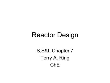 S,S&L Chapter 7 Terry A. Ring ChE