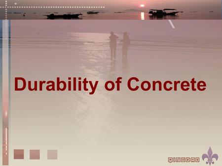 Durability of Concrete. Contents What is durability of concrete Why study it What is the situation now What to study How to enhance durability.