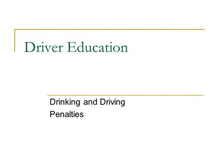 Driver Education Drinking and Driving Penalties. First offense/BAC.08% or more but less than.10% (N.J.S.A. 39:4-50): Three-month suspension of driving.