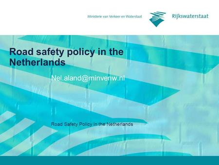Road Safety Policy in the Netherlands Road safety policy in the Netherlands