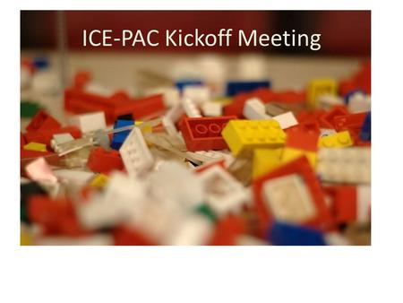 ICE-PAC Kickoff Meeting. Gap Analysis A proposed approach to this gap analysis is a two phase approach – Phase I: Identify Gaps using three responses.