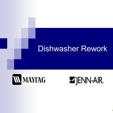 Dishwasher Rework. Identify Unit Disconnect Power Turn off Breaker… … or unplug power cord.