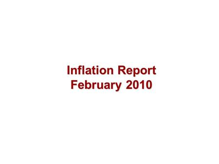 Inflation Report February 2010. Overview Chart 1 GDP projection based on market interest rate expectations and £200 billion asset purchases The fan chart.