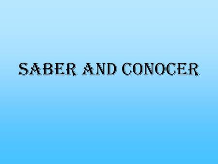 "Saber and Conocer. Both ""saber"" and ""conocer"" mean ""to know."" But before we look at the difference, let's look at the conjugation of these two verbs,"