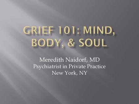 Meredith Naidorf, MD Psychiatrist in Private Practice New York, NY.