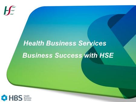Health Business Services Business Success with HSE.
