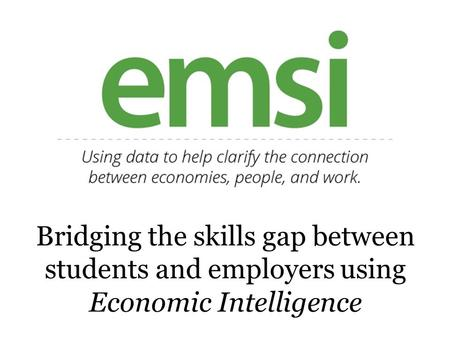 Bridging the skills gap between students and employers using Economic Intelligence.