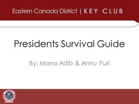 Presidents Survival Guide By: Mona Adib & Annu Puri.