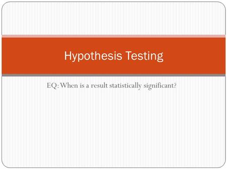 EQ: When is a result statistically significant?