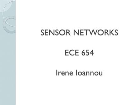 SENSOR NETWORKS ECE 654 Irene Ioannou. Sensor networks communication architecture.