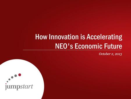 How Innovation is Accelerating NEO's Economic Future October 2, 2013.