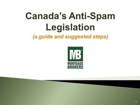 Canada's Anti-Spam Legislation (a guide and suggested steps) 1.