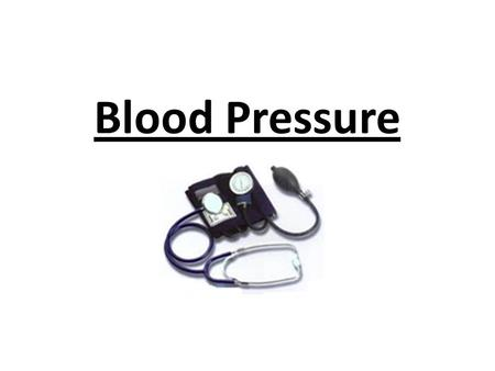 Blood Pressure. blood pressure is the pressure blood on the walls of the circulatory system. Blood pressure depends on two factors… 1.cardiac output -