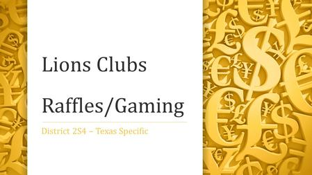 Lions Clubs Raffles/Gaming District 2S4 – Texas Specific.
