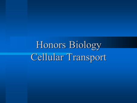 Honors Biology Cellular Transport. Diffusion The net movement of particles from an area of high concentration to an area of low concentration.