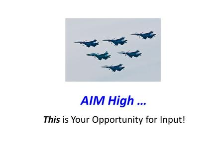 AIM High … This is Your Opportunity for Input!. As a Reminder... NIMAS stands for the National Instructional Materials Accessibility Standard. It is a.
