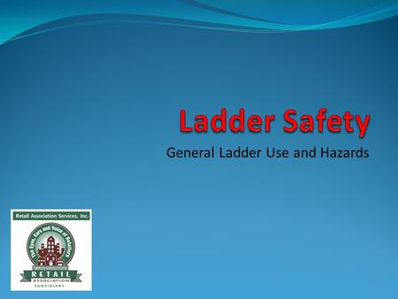 General Ladder Use and Hazards. Introduction Ladders are important and essential tools that are used widely in a variety of industries. They help us move.