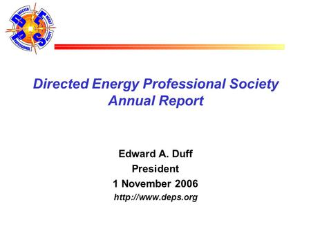 Directed Energy Professional Society Annual Report William