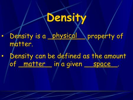 Density Density is a _________ property of matter.