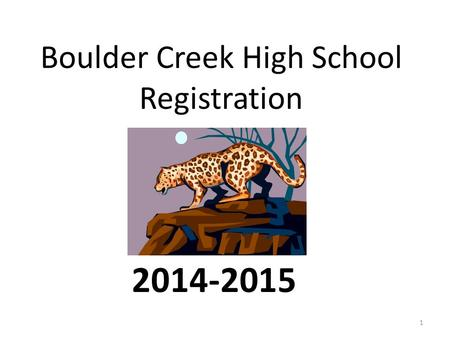 Boulder Creek High School Registration 2014-2015 1.