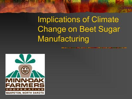 Implications of Climate Change on Beet Sugar Manufacturing.