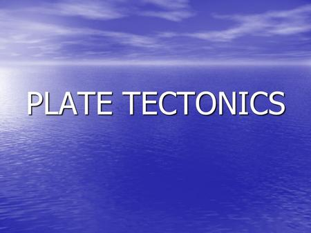 PLATE TECTONICS. QUICK REVIEW: EARTH'S STRUCTURE CRUST MANTLE CORE.