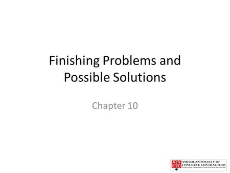 Finishing Problems and Possible Solutions Chapter 10.