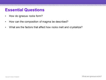 Essential Questions How do igneous rocks form?