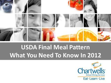 U.S. Market Overview 2011 USDA Final Meal Pattern What You Need To Know In 2012.