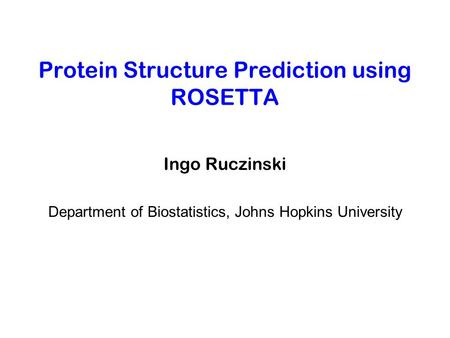 Protein Structure Prediction using ROSETTA