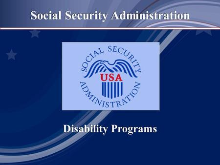 Social Security Administration Disability Programs Disability Programs.
