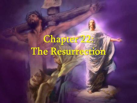 Chapter 22: The Resurrection. Jesus' Resurrection Ordinarily, the bodies of crucified criminals would be dumped in a public burial ground. Ordinarily,