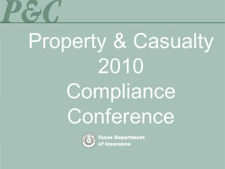 "Property & Casualty 2010 Compliance Conference. Using the ""Filing Smart"" Manual A Guide to Financial Program Filings and Property and Casualty Division."