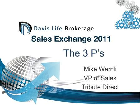 The 3 P's Mike Wernli VP of Sales Tribute Direct.