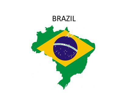 BRAZIL. DESCRIPTION OF BRAZIL Brazil is a big country. In fact, it is the largest among the South American countries, mostly Portuguese speaking. Brazil's.
