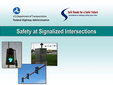 Safety at Signalized Intersections. Signalized Intersections FHWA Safety Focus Areas 2.