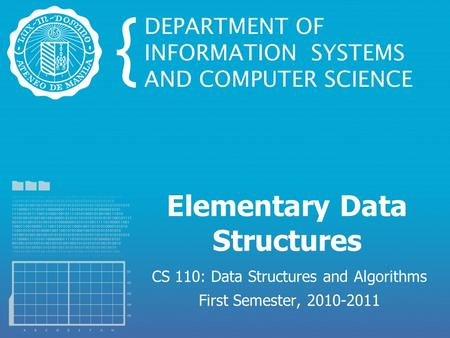 Elementary Data Structures CS 110: Data Structures and Algorithms First Semester, 2010-2011.