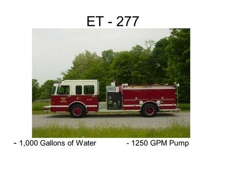 ET - 277 - 1,000 Gallons of Water- 1250 GPM Pump.