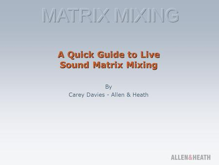 A Quick Guide to Live Sound Matrix Mixing