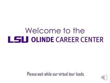 Welcome to the The LSU Olinde Career Center Recruitment Center is located on the second floor of the LSU Student Union in room 258. The Union is on the.