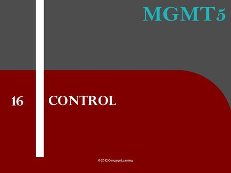 Control 16 © 2012 Cengage Learning.