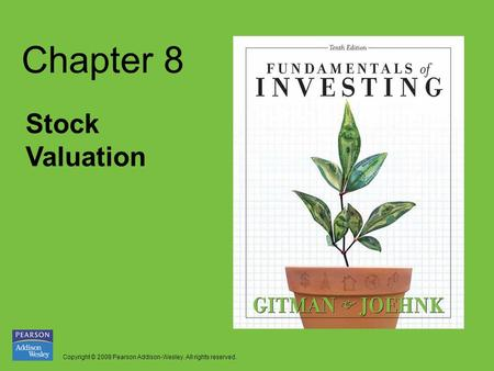 Copyright © 2008 Pearson Addison-Wesley. All rights reserved. Chapter 8 Stock Valuation.